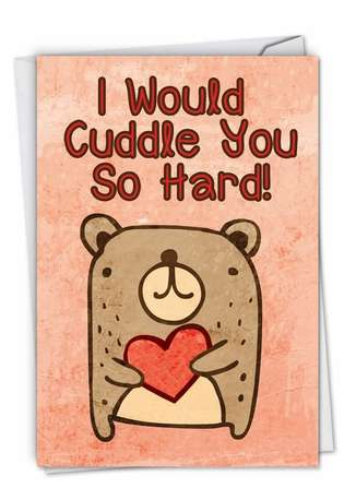 Funny Valentine's Day Paper Card from NobleWorksCards.com - Cuddle You So Hard