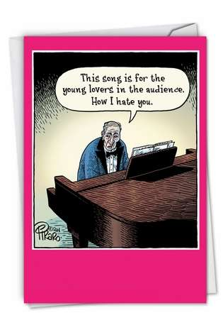 Hilarious Valentine's Day Paper Card by Dan Piraro from NobleWorksCards.com - Song For Young Lovers