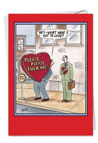 Funny Valentine's Day Paper Greeting Card by Tom Cheney from NobleWorksCards.com - What Have I Got to Lose