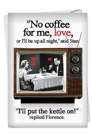 Humorous Valentine's Day Paper Greeting Card from NobleWorksCards.com - Put Kettle On