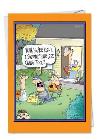 Hysterical Halloween Greeting Card by Glenn McCoy from NobleWorksCards.com - Less Candy Trick Treat