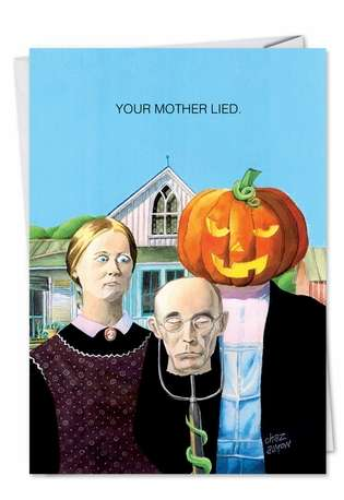 Hysterical Halloween Printed Greeting Card by Charles Almon from NobleWorksCards.com - Mother Lied