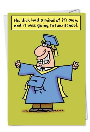 Hysterical Graduation Printed Greeting Card by Stanley Makowski from NobleWorksCards.com - Steves Dick