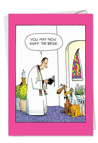 Hilarious Wedding Greeting Card by John Caldwell from NobleWorksCards.com - Sniff The Bride