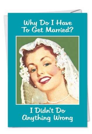 Humorous Blank Printed Card by Ephemera from NobleWorksCards.com - Why Married