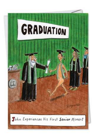 Hysterical Graduation Printed Card by Daniel Reynolds from NobleWorksCards.com - Senior Moment