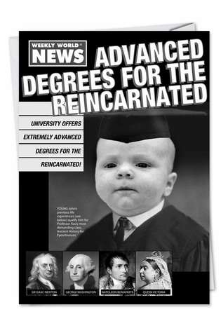 Humorous Graduation Printed Greeting Card by Weekly World News from NobleWorksCards.com - Degrees for Reincarnated