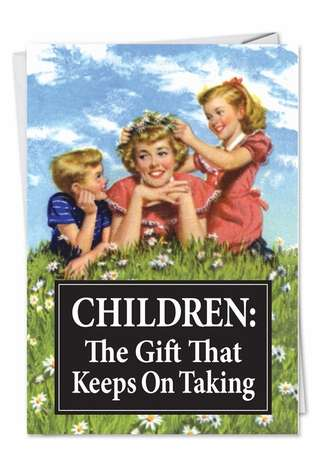 Hilarious Birthday Paper Greeting Card by Ephemera from NobleWorksCards.com - Children Keep on Taking