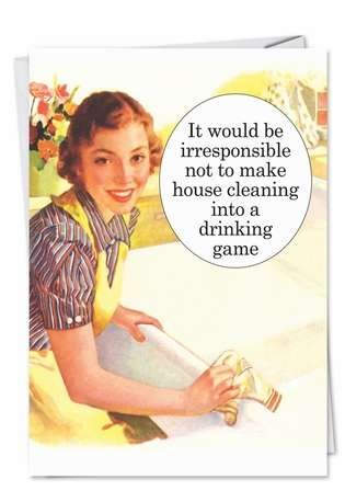 Humorous Blank Printed Greeting Card by Ephemera from NobleWorksCards.com - Cleaning Drinking Game