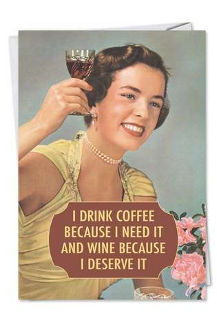 Hysterical Birthday Printed Greeting Card by Ephemera from NobleWorksCards.com - Drink Coffee and Wine