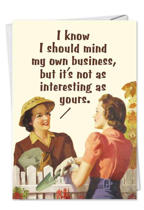 Humorous Birthday Printed Greeting Card by Ephemera from NobleWorksCards.com - Mind My Business