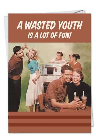 Funny Birthday Printed Greeting Card by Ephemera from NobleWorksCards.com - Wasted Youth