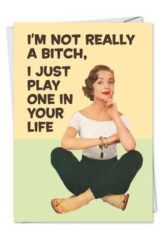 Hilarious Birthday Printed Card by Ephemera from NobleWorksCards.com - Bitch in Your Life