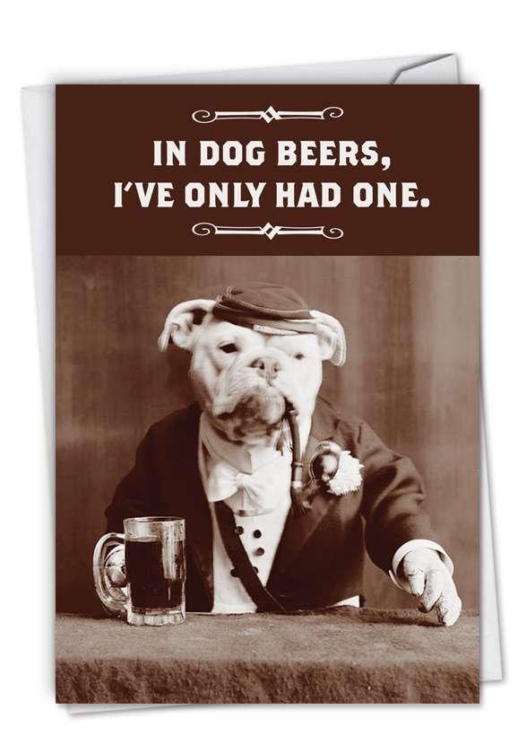 Humorous Blank Greeting Card by Ephemera from NobleWorksCards.com - Dog Beers