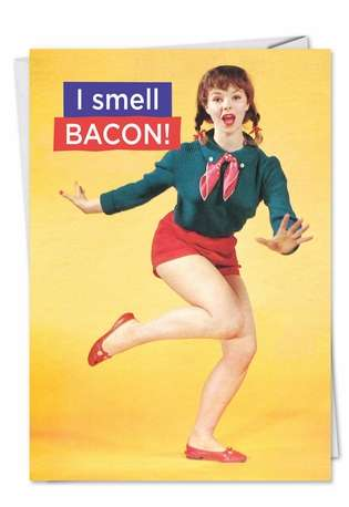 Humorous Birthday Greeting Card by Ephemera from NobleWorksCards.com - I Smell Bacon