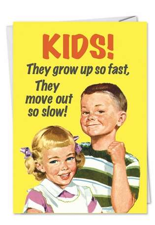 Funny Birthday Paper Greeting Card by Ephemera from NobleWorksCards.com - Kids Grow Up Fast