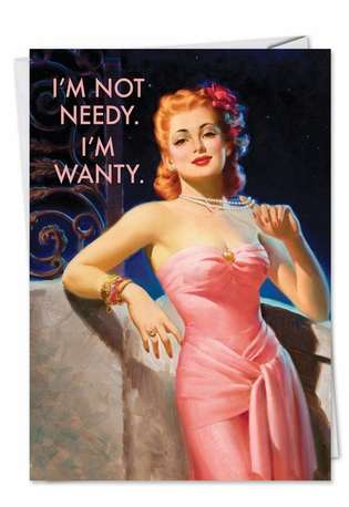 Humorous Birthday Greeting Card by Ephemera from NobleWorksCards.com - Wanty Not Needy
