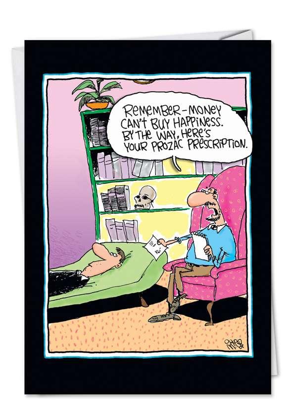 Funny Birthday Printed Card by Gary McCoy from NobleWorksCards.com - Prozac Prescription