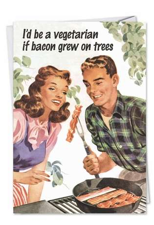 Funny Birthday Paper Card by Ephemera from NobleWorksCards.com - Bacon Trees