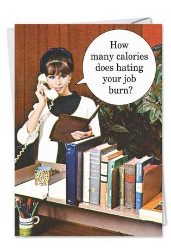 Humorous Birthday Printed Card by Ephemera from NobleWorksCards.com - Hating Job Calories