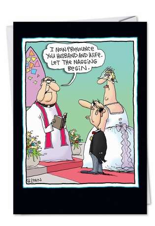 Hysterical Congratulations Printed Greeting Card by Glenn McCoy from NobleWorksCards.com - Let Nagging Begin