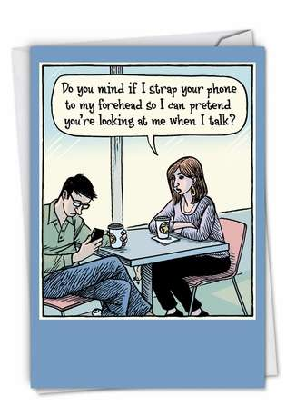 Funny Birthday Printed Greeting Card by Dan Piraro from NobleWorksCards.com - Phone To Forehead