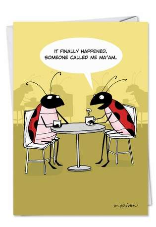 Hilarious Birthday Printed Greeting Card by Maria Scrivan from NobleWorksCards.com - Lady Bugs