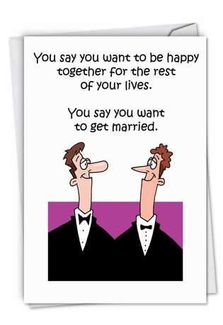 Humorous Wedding Paper Greeting Card by D. T. Walsh from NobleWorksCards.com - Happy Gay Marriage