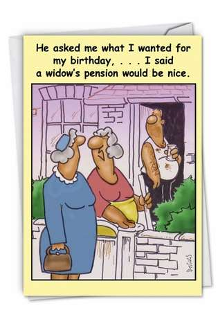 Funny Birthday Printed Card by David Stringer from NobleWorksCards.com - Widows Pension