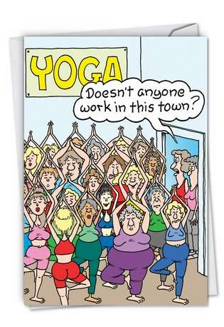 Hilarious Birthday Paper Card by Randall McIlwaine from NobleWorksCards.com - Yoga Class