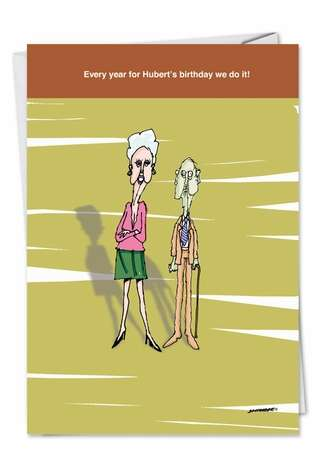 Hysterical Birthday Paper Card by David Skidmore from NobleWorksCards.com - Huberts Birthday