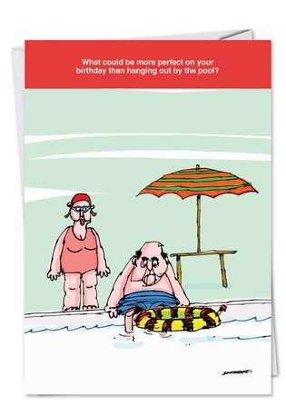 Hilarious Birthday Printed Card by David Skidmore from NobleWorksCards.com - Hanging By The Pool
