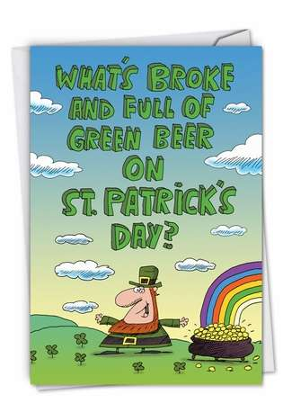Funny St. Patrick's Day Printed Greeting Card by Stanley Makowski from NobleWorksCards.com - What's Broke