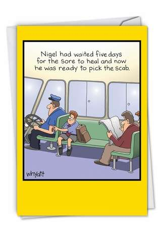 Humorous Blank Paper Card by Tim Whyatt from NobleWorksCards.com - Pick The Scab