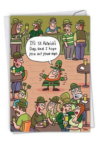 Hysterical St. Patrick's Day Paper Card by Stanley Makowski from NobleWorksCards.com - Act Your Age