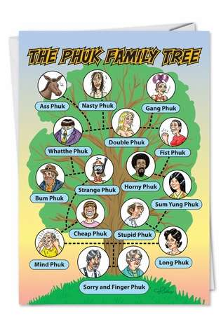 Hilarious Birthday Printed Greeting Card by Daniel Collins from NobleWorksCards.com - Phuc Family Tree