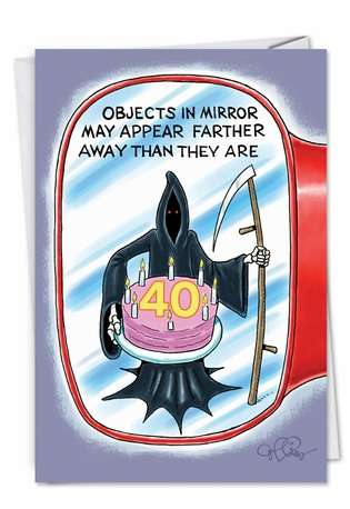Hilarious Birthday Greeting Card by Daniel Collins from NobleWorksCards.com - Objects in Mirror 40