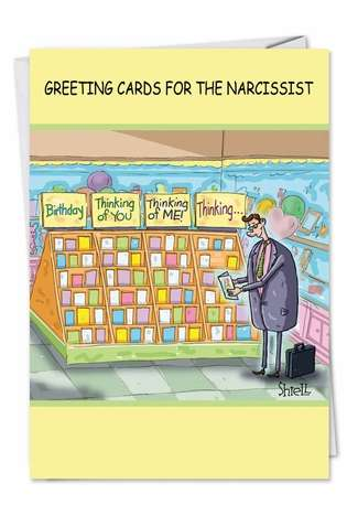 Hysterical Blank Paper Card by Mike Shiell from NobleWorksCards.com - Narcissist