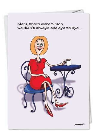 Hysterical Birthday Mother Paper Card by David Skidmore from NobleWorksCards.com - Eye to Eye Mom