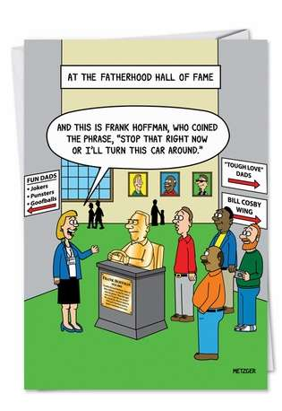 Funny Birthday Father Printed Greeting Card by Scott Metzger from NobleWorksCards.com - Fatherhood Hall of Fame