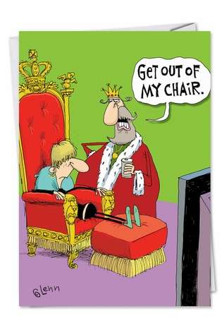 Humorous Father's Day Paper Greeting Card by Glenn McCoy from NobleWorksCards.com - Kings Chair