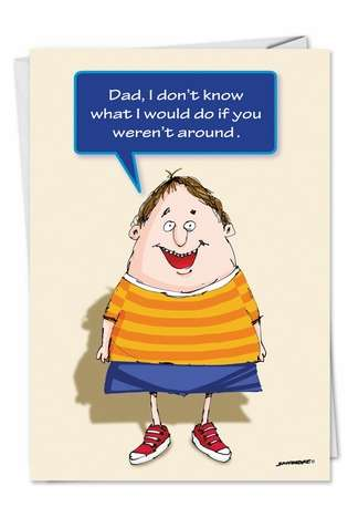 Humorous Father's Day Printed Card by David Skidmore from NobleWorksCards.com - More Parties