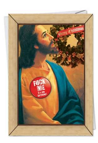 Funny Christmas Printed Greeting Card from NobleWorksCards.com - Jesus Fuck Me