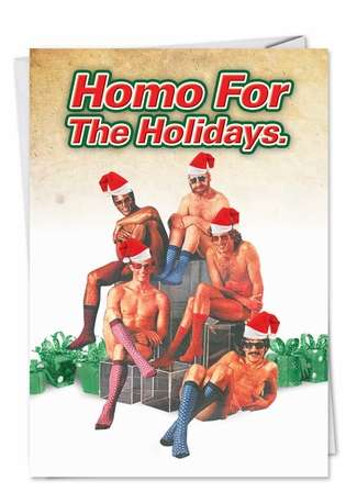 Hysterical Christmas Printed Card from NobleWorksCards.com - Homo for the Holidays