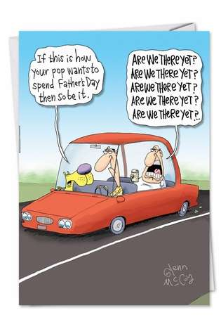 Hysterical Father's Day Greeting Card by Glenn McCoy from NobleWorksCards.com - Are We There Yet