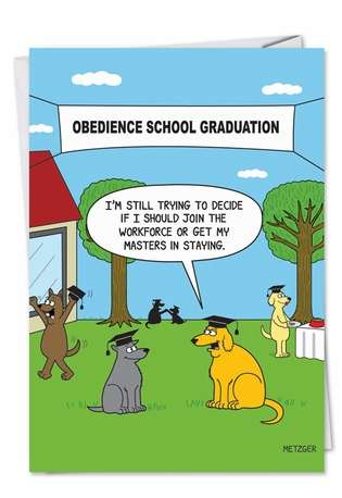 Hysterical Graduation Greeting Card by Scott Metzger from NobleWorksCards.com - Obedience Graduation