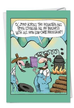 Humorous Birthday Paper Greeting Card by Gary McCoy from NobleWorksCards.com - Low Carb Moonshine