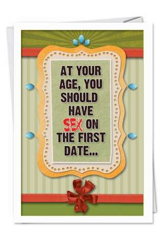 Humorous Birthday Paper Greeting Card from NobleWorksCards.com - Sex On First Date