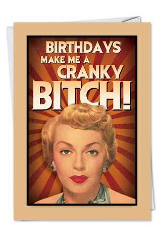 Hilarious Birthday Greeting Card from NobleWorksCards.com - Cranky Bitch