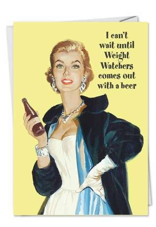 Hysterical Birthday Paper Card by Ephemera from NobleWorksCards.com - Weight Watchers Beer